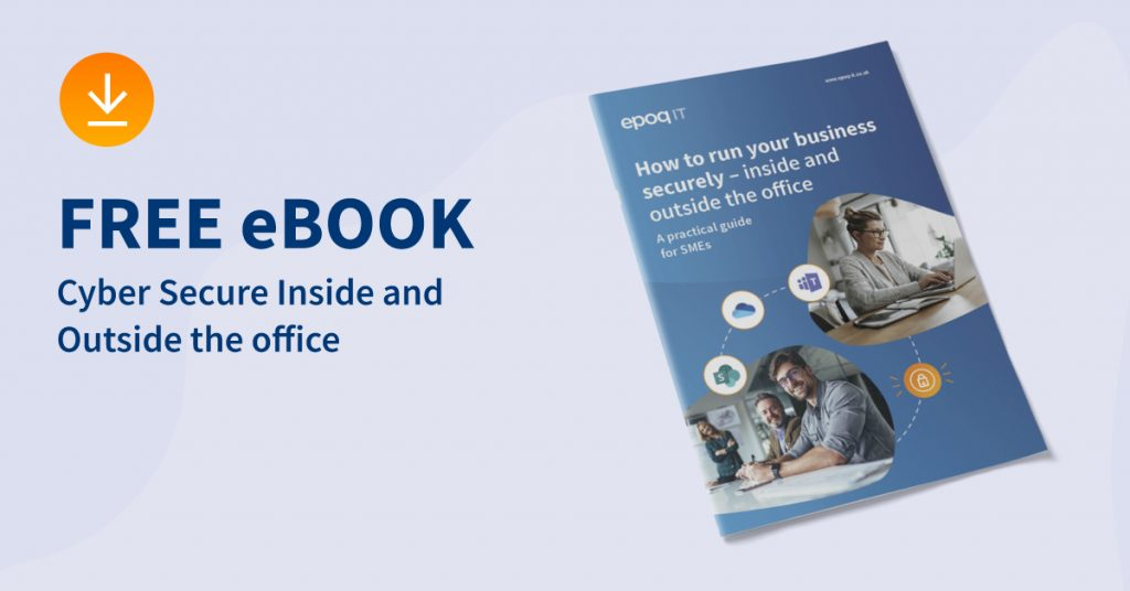 How to run your business securely inside and outside the office - free eBook